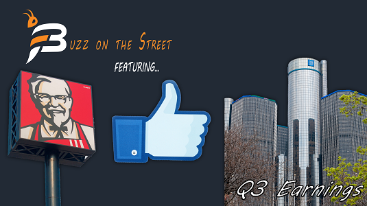 """The Latest """"Buzz on the Street"""" Earnings: Featuring (NYSE: $GM) (NYSE: $YUM) (NASDAQ: $FB)"""