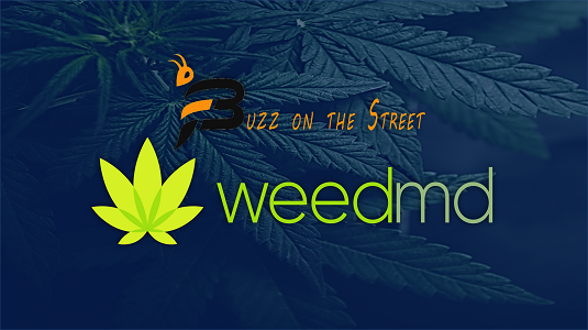 """The Latest """"Buzz on the Street"""" Show: Featuring WeedMD Inc. (OTCQX: $WDDMF) (TSX-V: $WMD)"""
