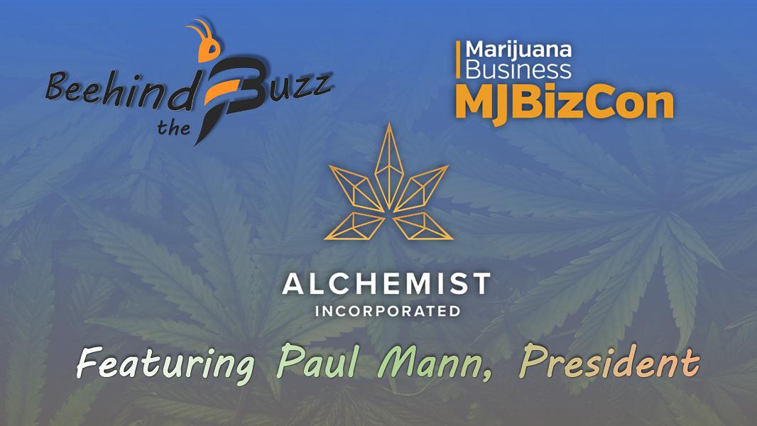 """The Latest """"Beehind the Buzz"""" Show: Featuring Alchemist Inc. (CSE: AMS) President Paul Mann at MJBizCon"""