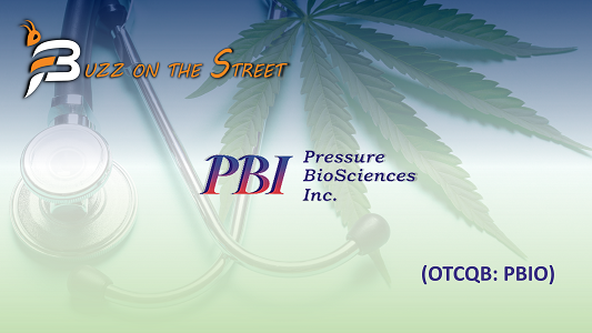 "The Latest ""Buzz on the Street"" Show: Featuring Pressure Biosciences Inc. (OTCQB: PBIO) Coverage"