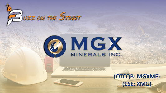 "The Latest ""Buzz on the Street"" Show: Featuring MGX Minerals Inc. (OTCQB: MGXMF) (CSE: XMG) Coverage"