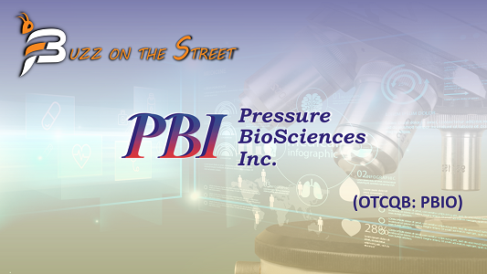 "The Latest ""Buzz on the Street"" Show: Featuring Pressure Biosciences Inc. (OTCQB: PBIO) Medical News"