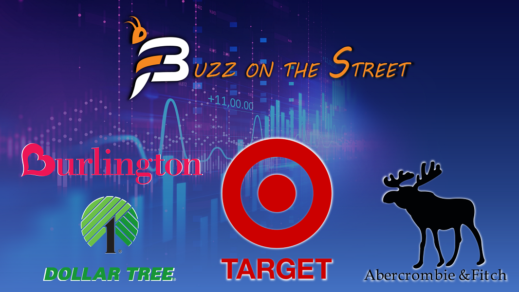 """The latest """"Buzz on the Street"""" Show: Featuring Earnings (NASDAQ: DLTR) (NYSE: ANF BURL TGT)"""