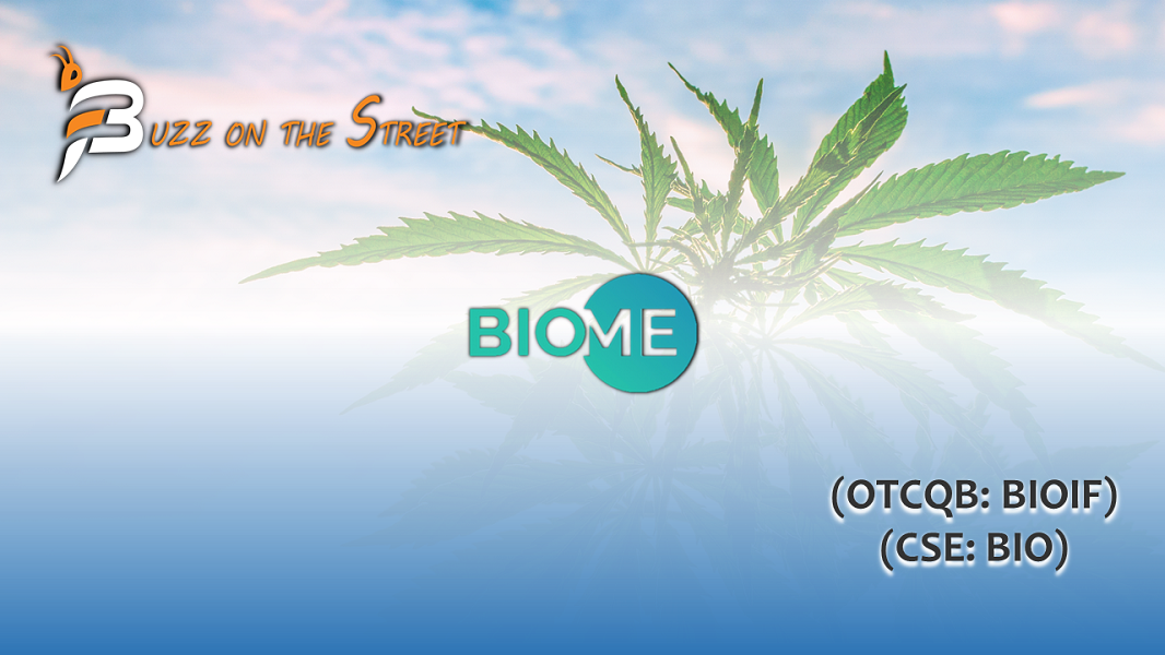 "The Latest ""Buzz on the Street"" Show: Featuring Biome Grow Inc. (OTCQB: BIOIF) (CSE: BIO) Report"