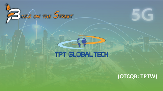 """The Latest """"Buzz on the Street"""" Show: Featuring TPT Global Tech (OTCQB: TPTW) Acquisition"""