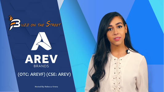 "The Latest ""Buzz on the Street"" Show: Featuring AREV Brands International (CSE: AREV) (OTC: AREVF) Coverage"