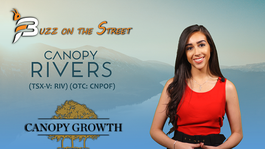 "The Latest ""Buzz on the Street"" Show: Featuring Canopy Rivers Inc. (TSX-V: RIV) (OTC: CNPOF) News"