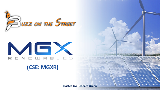 "The Latest ""Buzz on the Street"" Show: Featuring MGX Renewables (CSE: MGXR) to List on CSE"